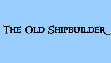 Text The Old Ship Builder