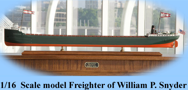 1/16 scale model of the Freighter of William P. Snyder